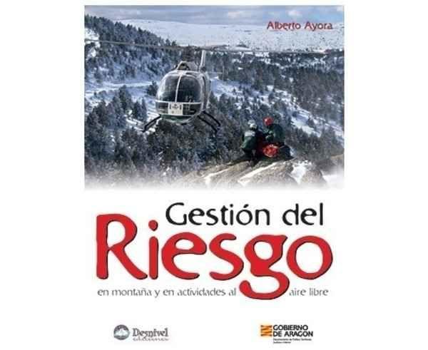 Bibliografies-Cartografies Marca DESNIVEL Per Unisex. Activitat esportiva Alpinisme-Mountaineering, Article: GESTION DEL RIESGO.
