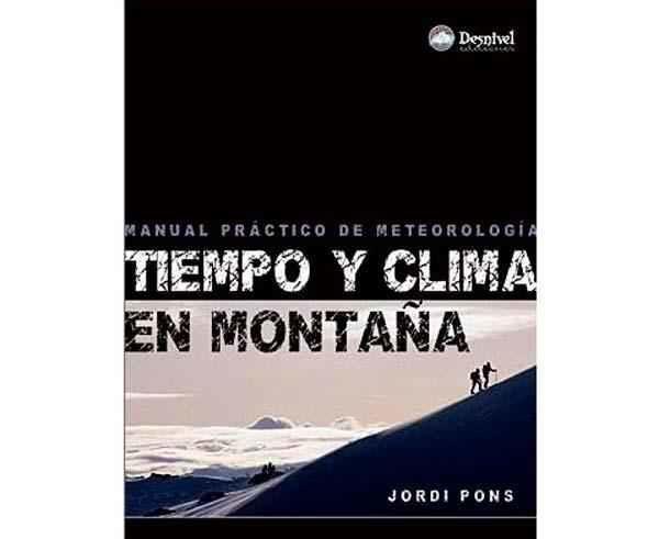 Bibliografies-Cartografies Marca DESNIVEL Per Unisex. Activitat esportiva Alpinisme-Mountaineering, Article: TIEMPO Y CLIMA EN MONTANA.